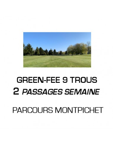 Green-fee 9 trous 2 passages Semaine