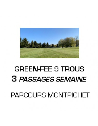 Green-fee 9 trous 3 passages Semaine